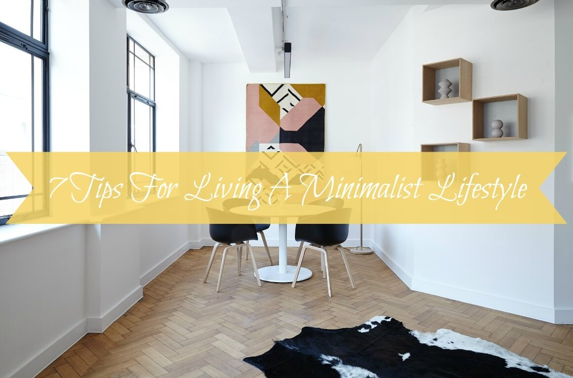 7 tips for living a minimalist lifestyle gypsy soul for Minimalist lifestyle uk