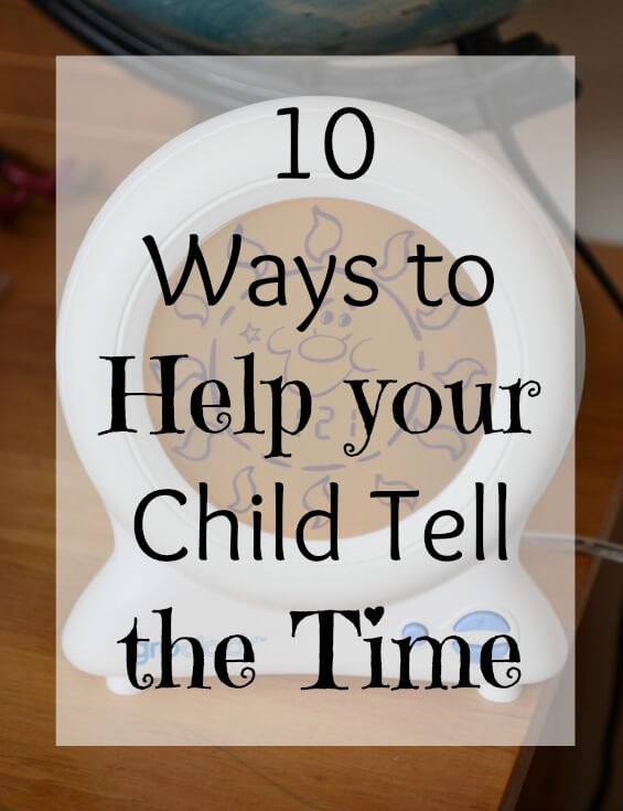 10 Ways To Help Your Child Tell The Time