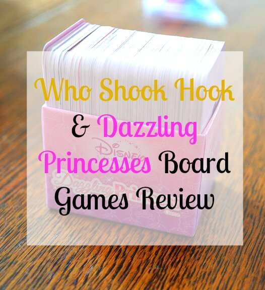 Board Games Review - Who Shook Hook & Dazzling Princesses Games
