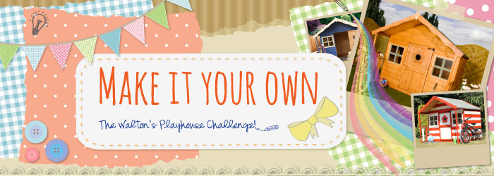 Make it your own Playhouse Challenge
