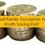Which Family Occasions are Worth Saving For?