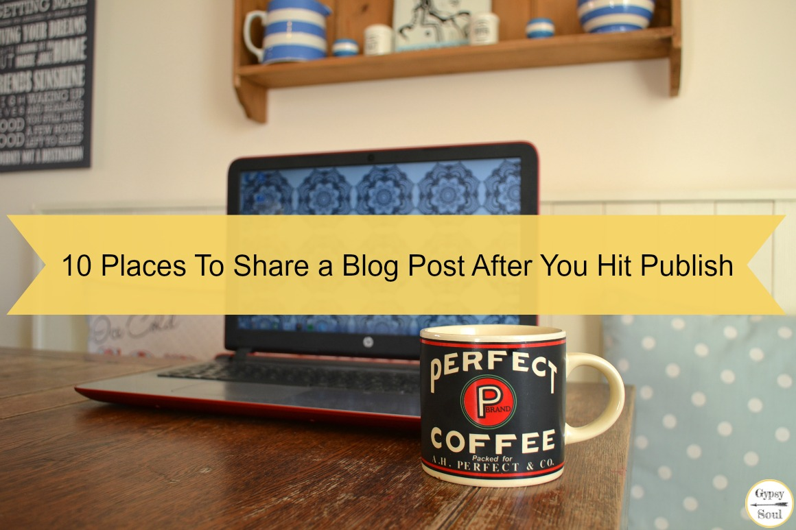 10 Places To Share a Blog Post After You Hit Publish