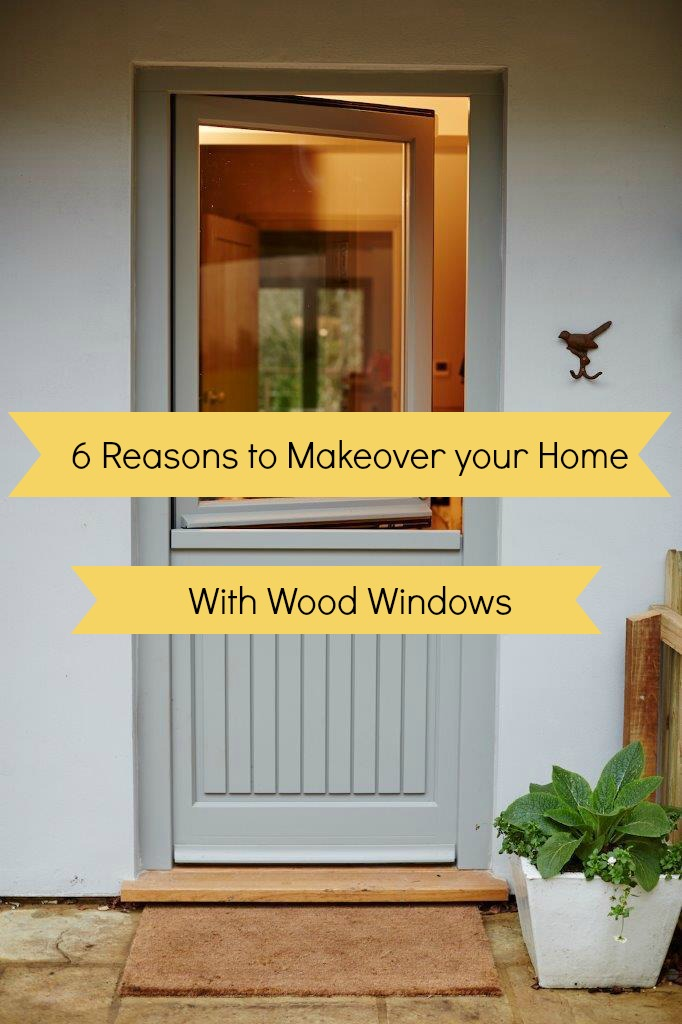 6 reasons to makeover your home with wood windows
