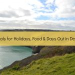 Deals for Holidays, Food & Days Out in Devon