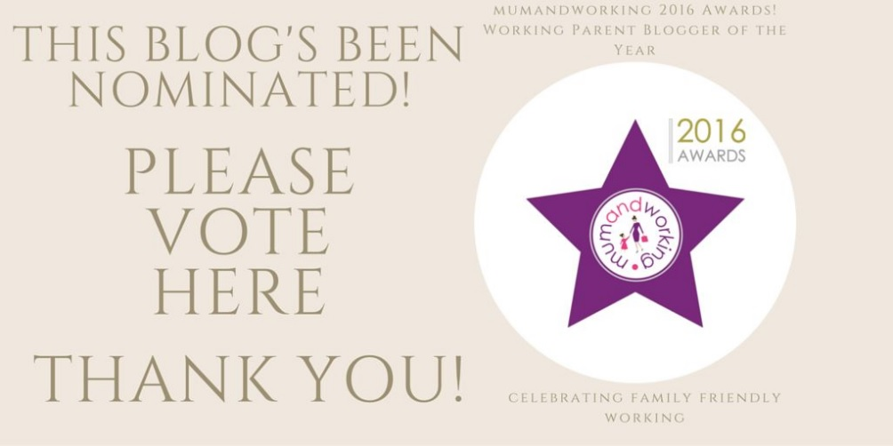 I have been nominated for working parent blogger of the year in the mumandworking awards!
