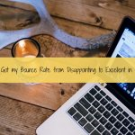 How I Got my Bounce Rate from Disappointing to Excellent in 1 Month