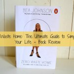 Zero Waste Home: The Ultimate Guide to Simplifying Your Life – Book Review