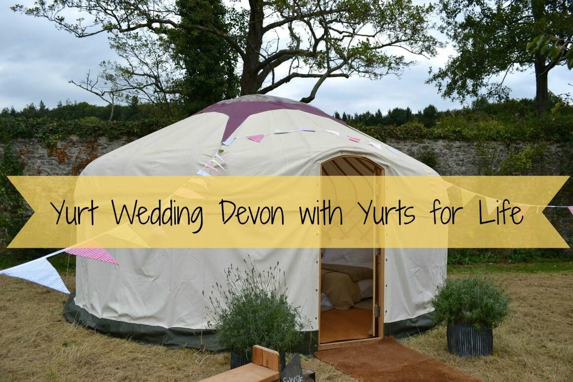 yurt wedding devon with yurts for life