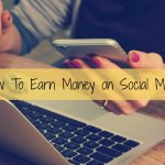 How To Earn Money on Social Media