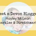 Meet a Devon Blogger – Hayley from Sparkles & Stretchmarks