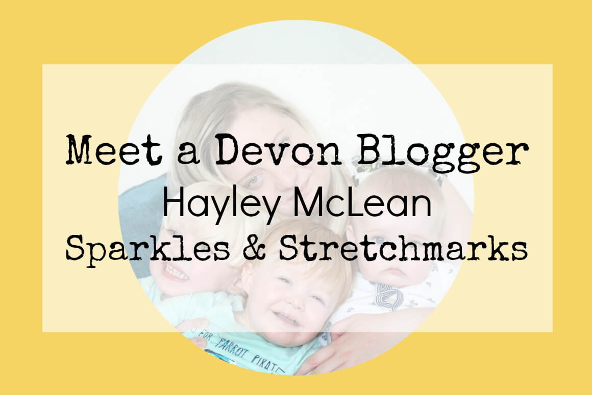 Meet a Devon blogger Hayley McLean from Sparkles & Stretchmarks