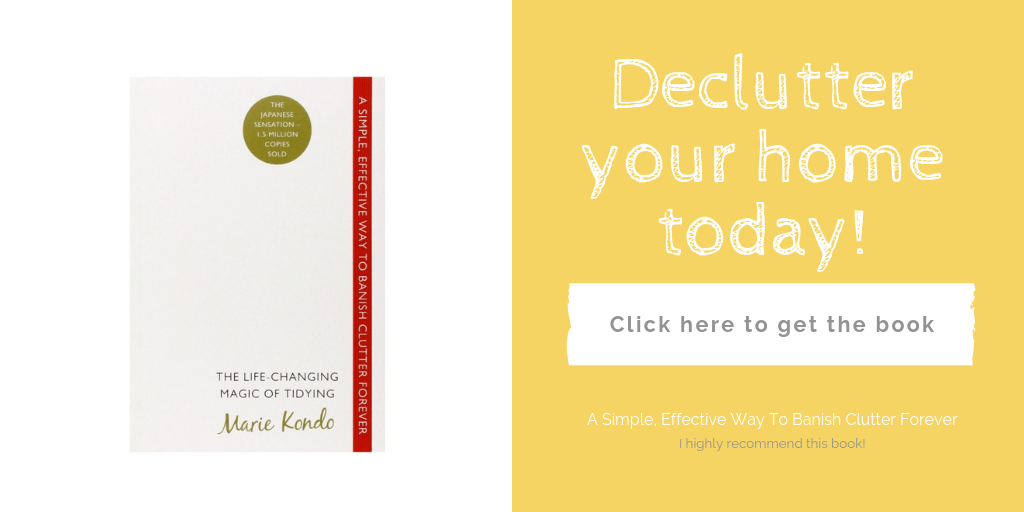 Try the KonMari Marie Kondo method of decluttering today