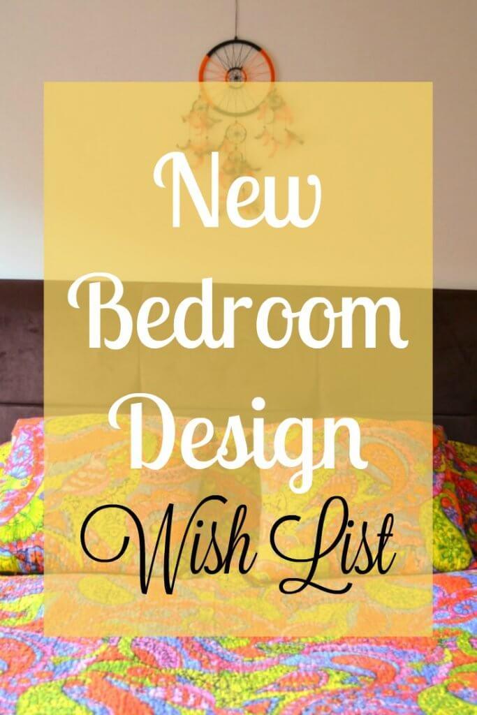 New Bedroom Design Wish List