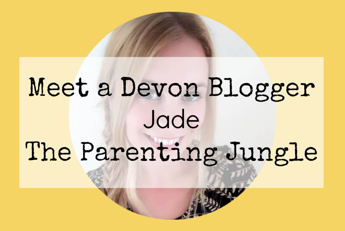 Meet a Devon Blogger - Jade from The Parenting Jungle