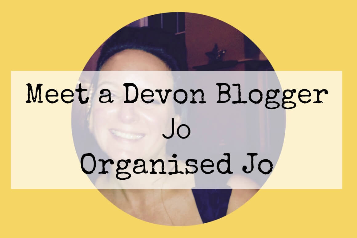 Meet a Devon Blogger - Jo from Organised Jo
