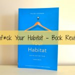 Unf*ck Your Habitat – You're Better Than your Mess!