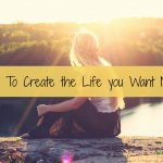 How To Create the Life you Want Now! – The Creating Power System