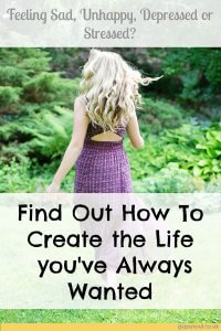Find out how to create the life you've always wanted