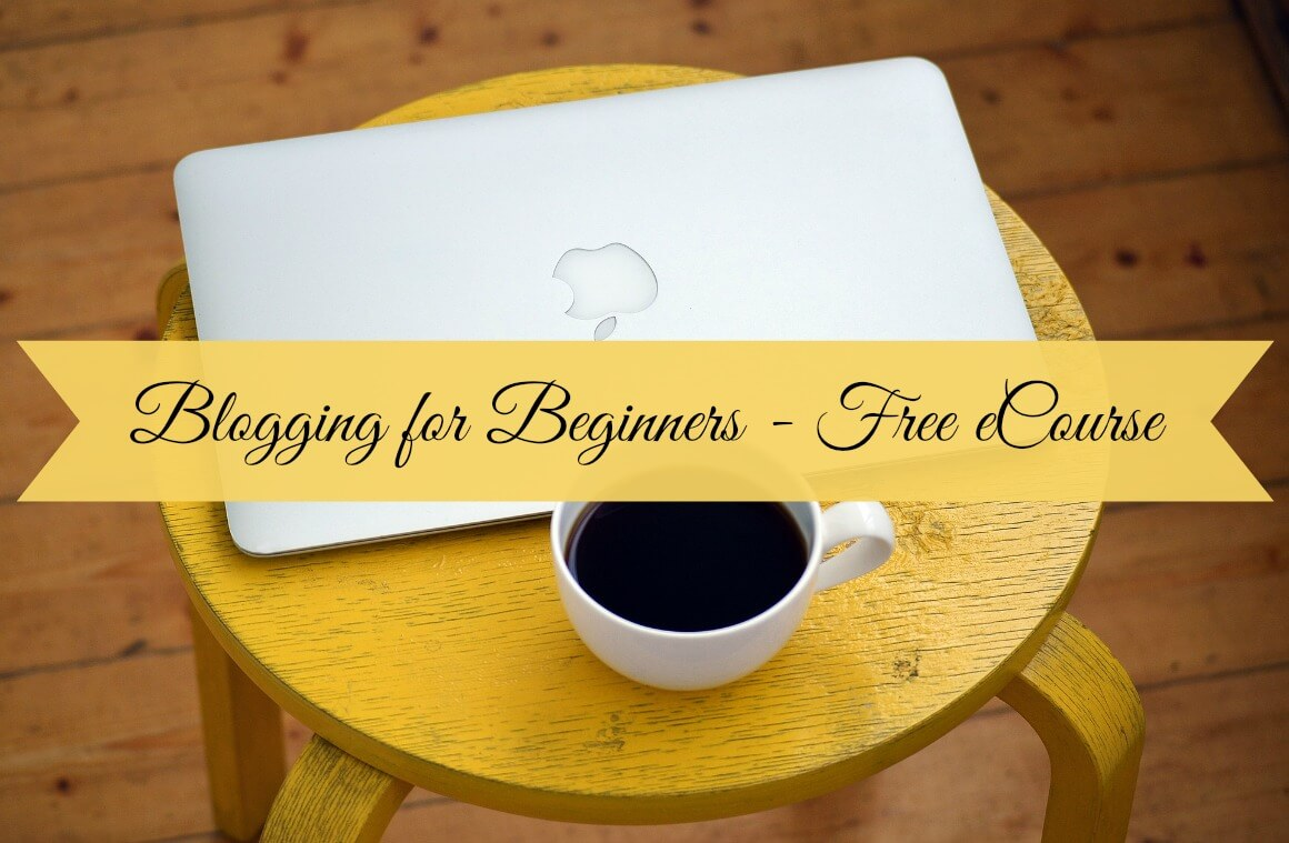 Blogging for Beginners - Free eCourse start a blog