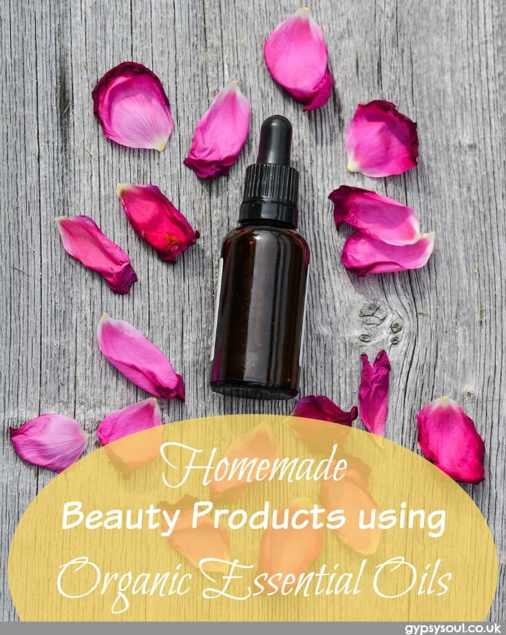 Homemade Beauty Products using Organic Essential Oils
