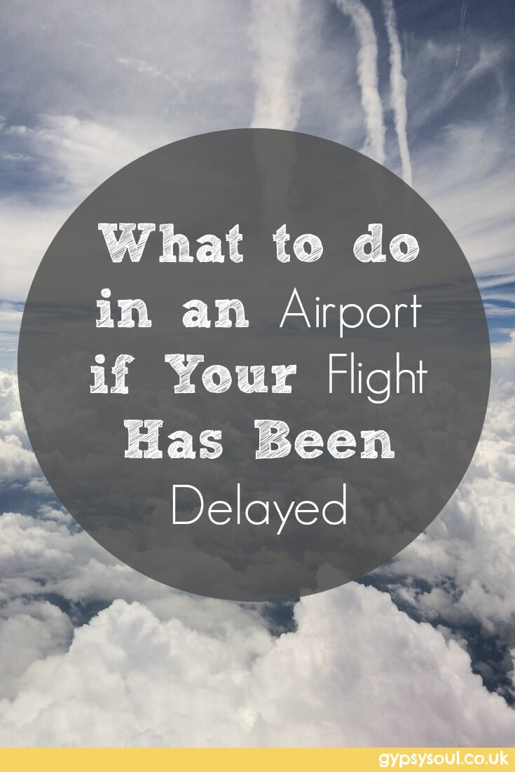 What to do in an Airport if Your Flight Has Been Delayed