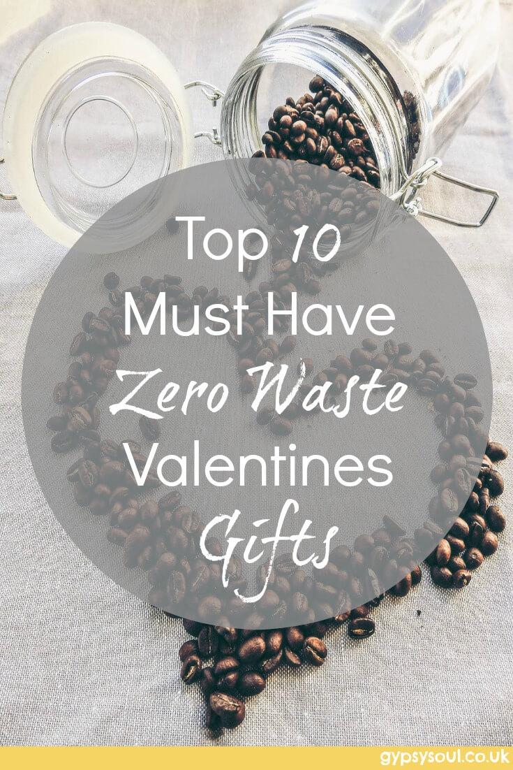 Top 10 Must Have Zero Waste Valentines Gifts