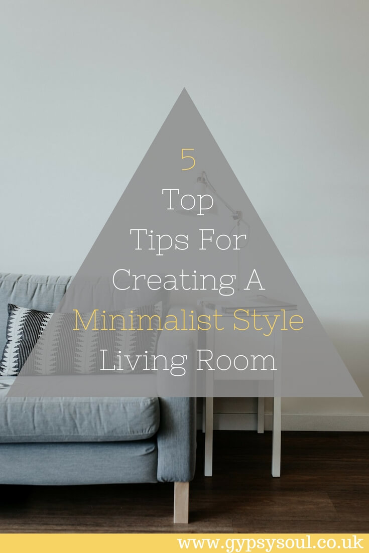 5 Top Tips For Creating A Minimalist Style Living Room