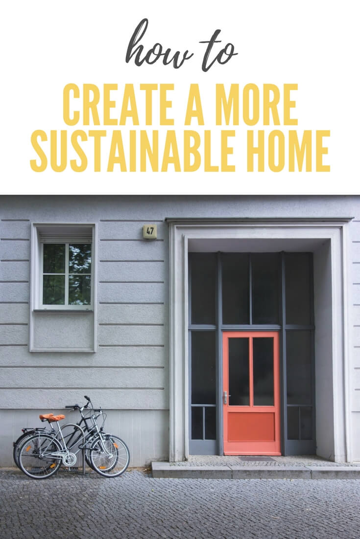 How To Create a More Sustainable Home