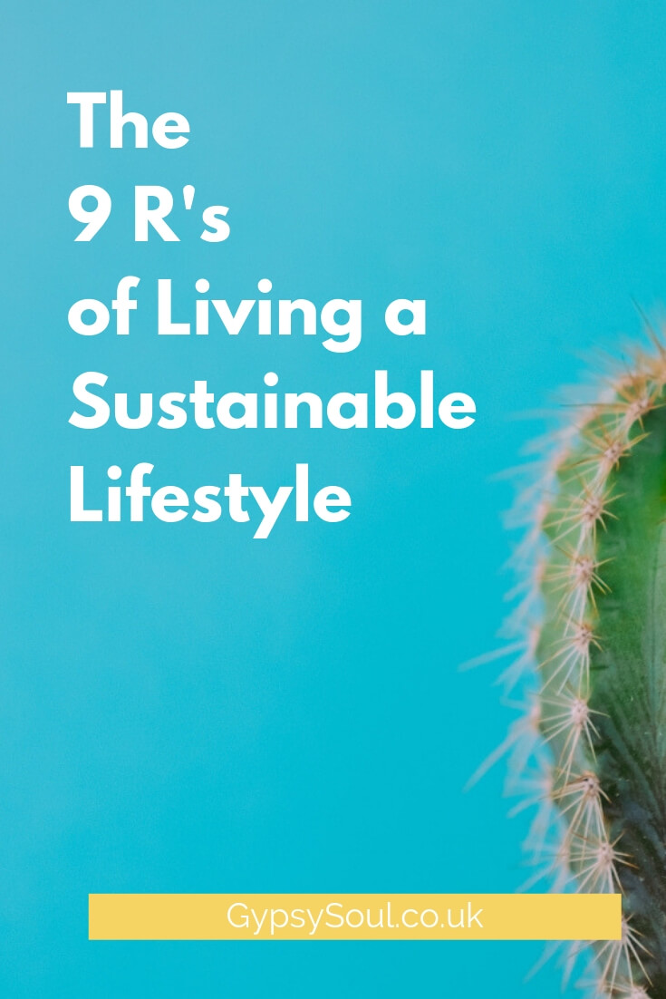 The 9 R's of Sustainable Living. Cl.ick the link to find out what they are.