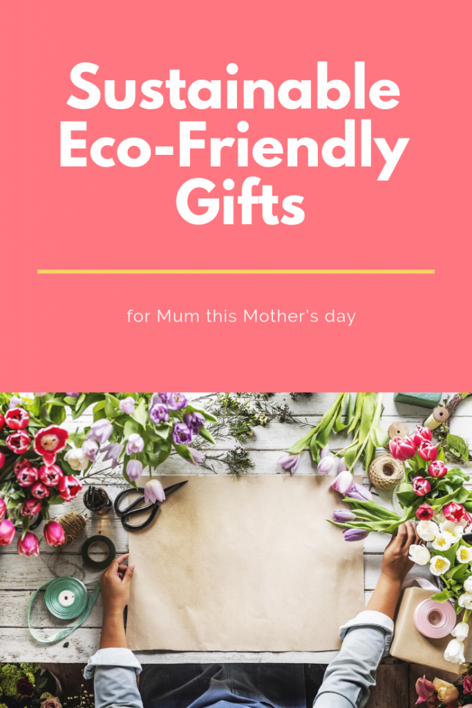 The best sustainable & eco-friendly gifts for Mum this Mother's day #ecoliving #mothersday