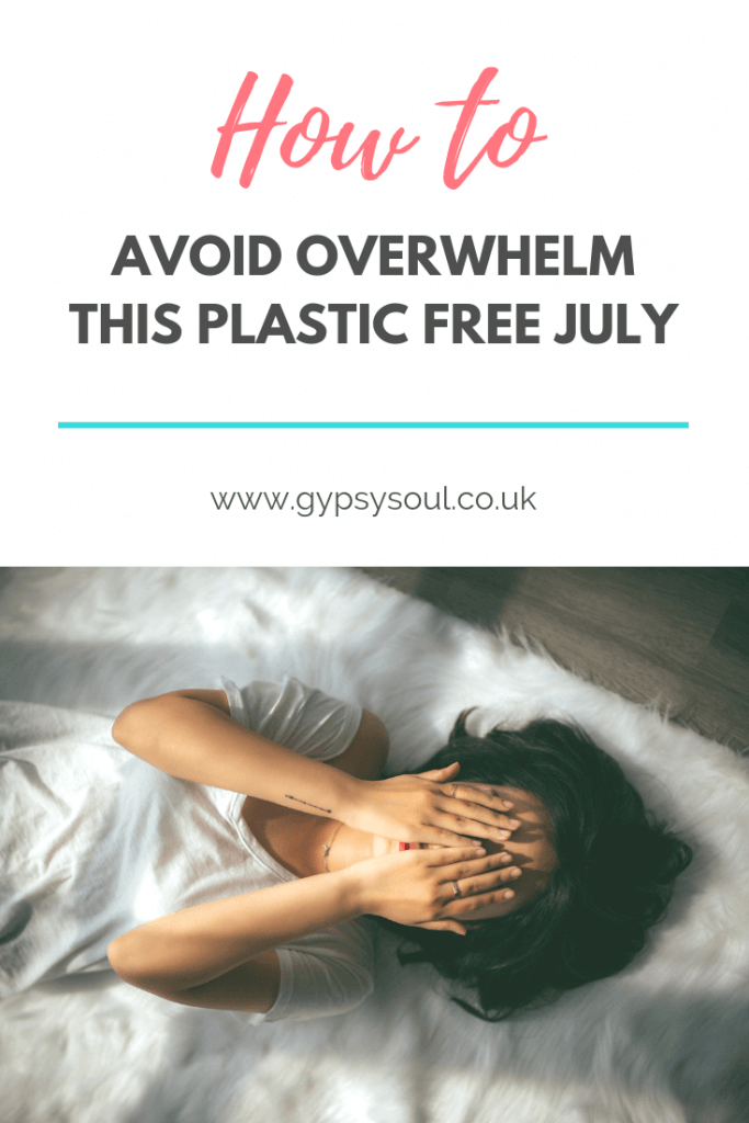 How to avoid overwhelm this Plastic Free July #PlasticFreeJuly