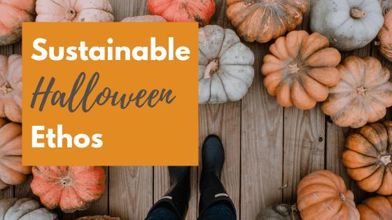 Sustainable Halloween ethos