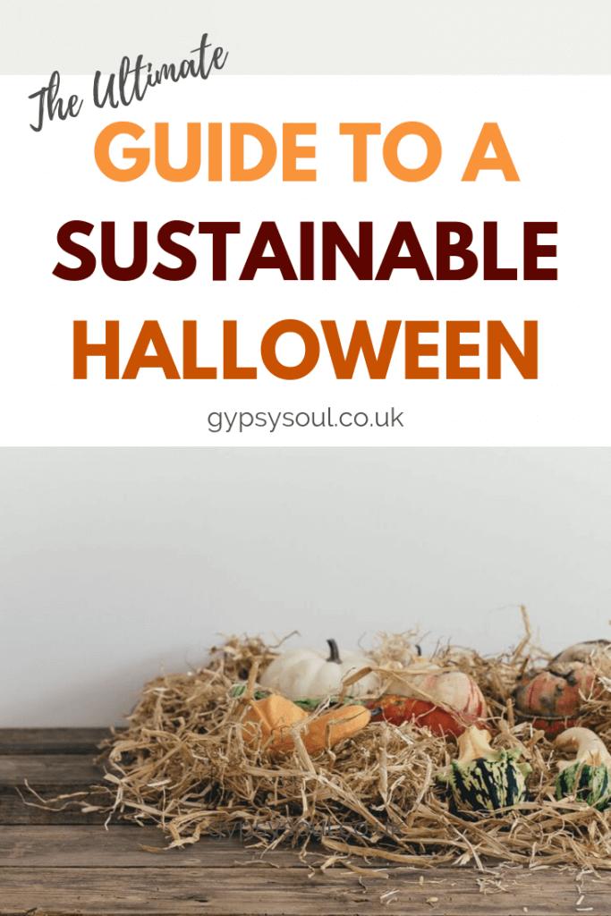 The ultimate guide for having a sustainable #Halloween #ZeroWaste #ZeroWasteHalloween