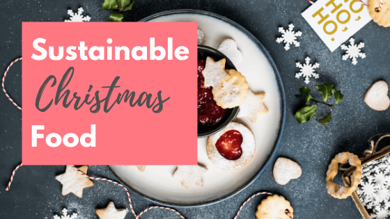 Sustainable Christmas Food