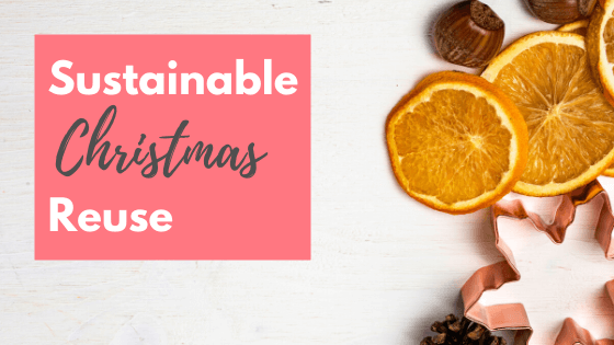 Sustainable Christmas Reuse